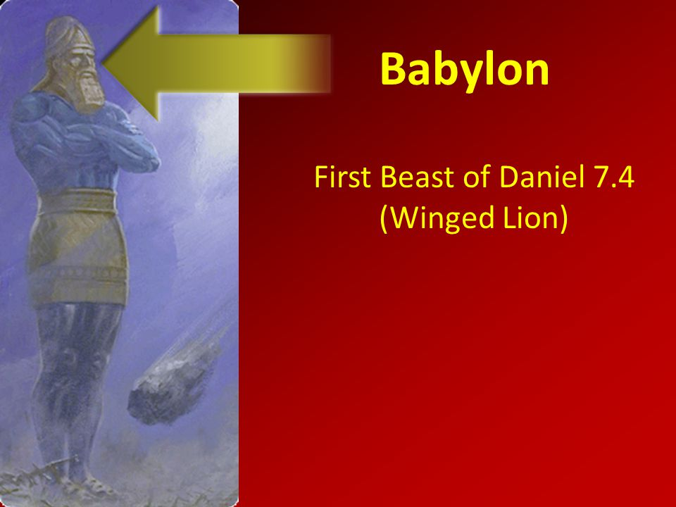Babylon First Beast of Daniel 7.4 (Winged Lion)