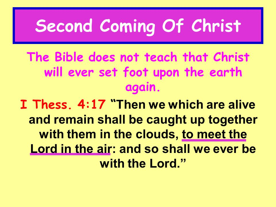 Second Coming Of Christ Teaching of Christ's reign on earth & the Jews' restoration is false.