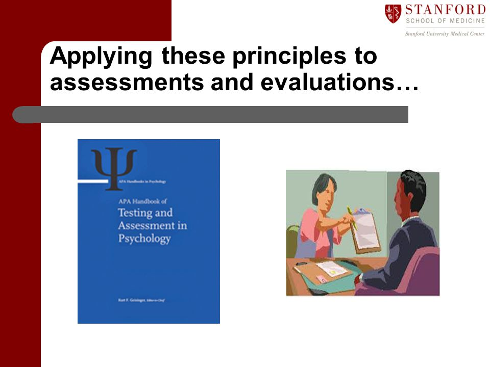Applying these principles to assessments and evaluations…