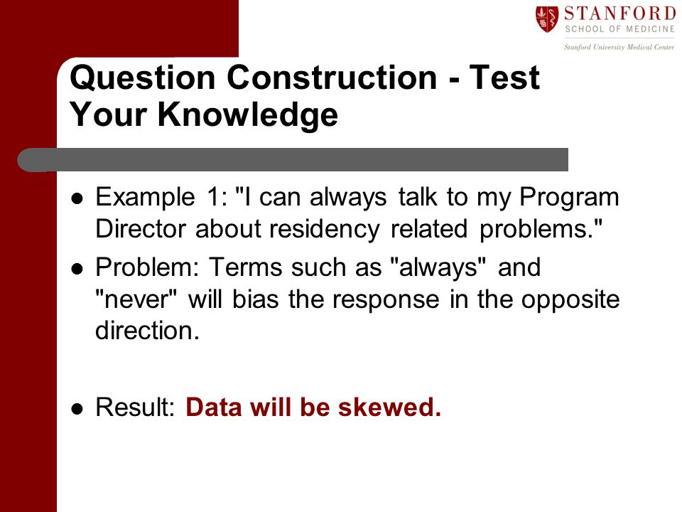 Question Construction - Test Your Knowledge Example 1: