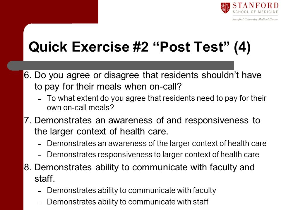 """Quick Exercise #2 """"Post Test"""" (4) 6. Do you agree or disagree that residents shouldn't have to pay for their meals when on-call? – To what extent do y"""