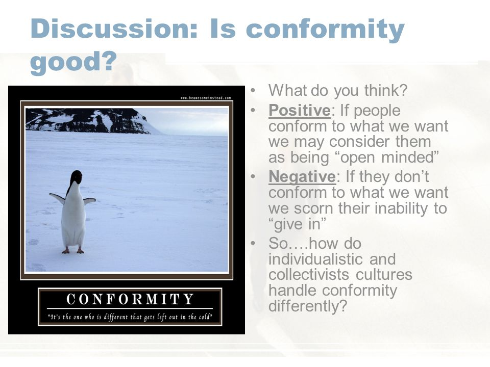 Discussion: Is conformity good.What do you think.