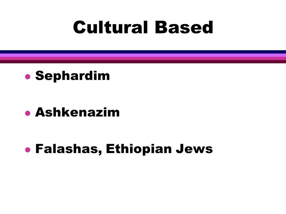 l Cultural Based l Observance Based