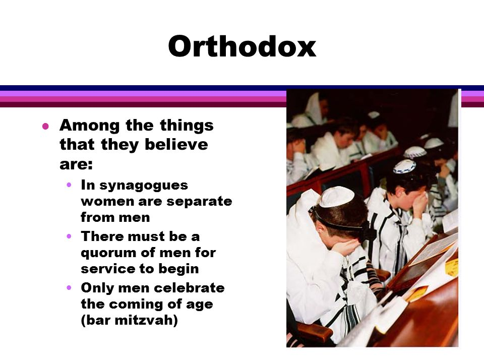 Orthodox l Orthodox Judaism it came into existence after the Reform began.