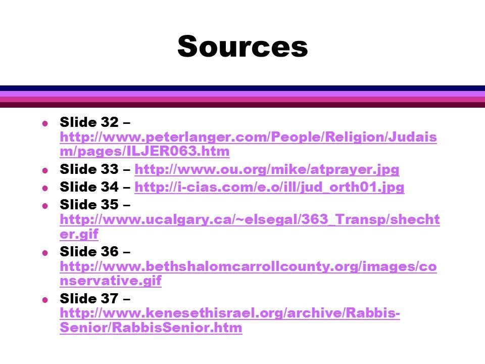 Sources l Slide 12 – http://www.e- popp.com/mojopro/cg/images/rosh%20hashana.jpghttp://www.e- popp.com/mojopro/cg/images/rosh%20hashana.jpg l Slide 13