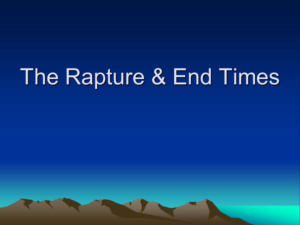 Rapture - The rapture is an event that will take place sometime in the near future.