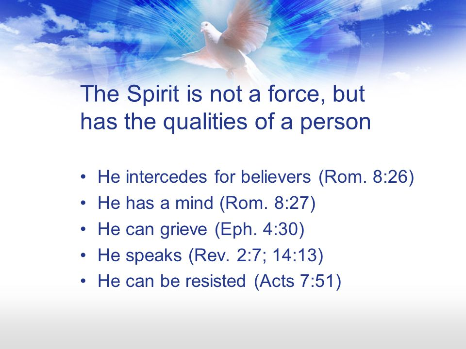 The Spirit is God He is equated with God in Acts 5:3-4.