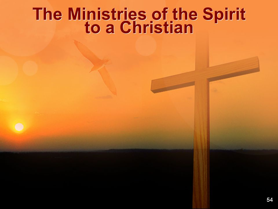 The Ministries of the Spirit to a Christian 54