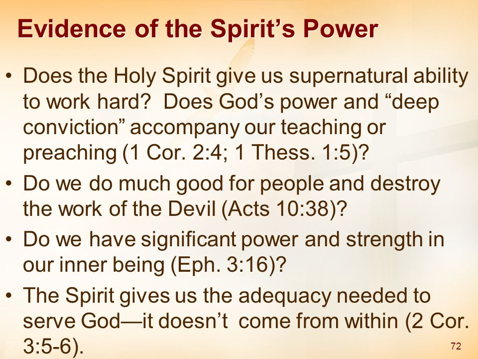 """Evidence of the Spirit's Power Does the Holy Spirit give us supernatural ability to work hard? Does God's power and """"deep conviction"""" accompany our te"""