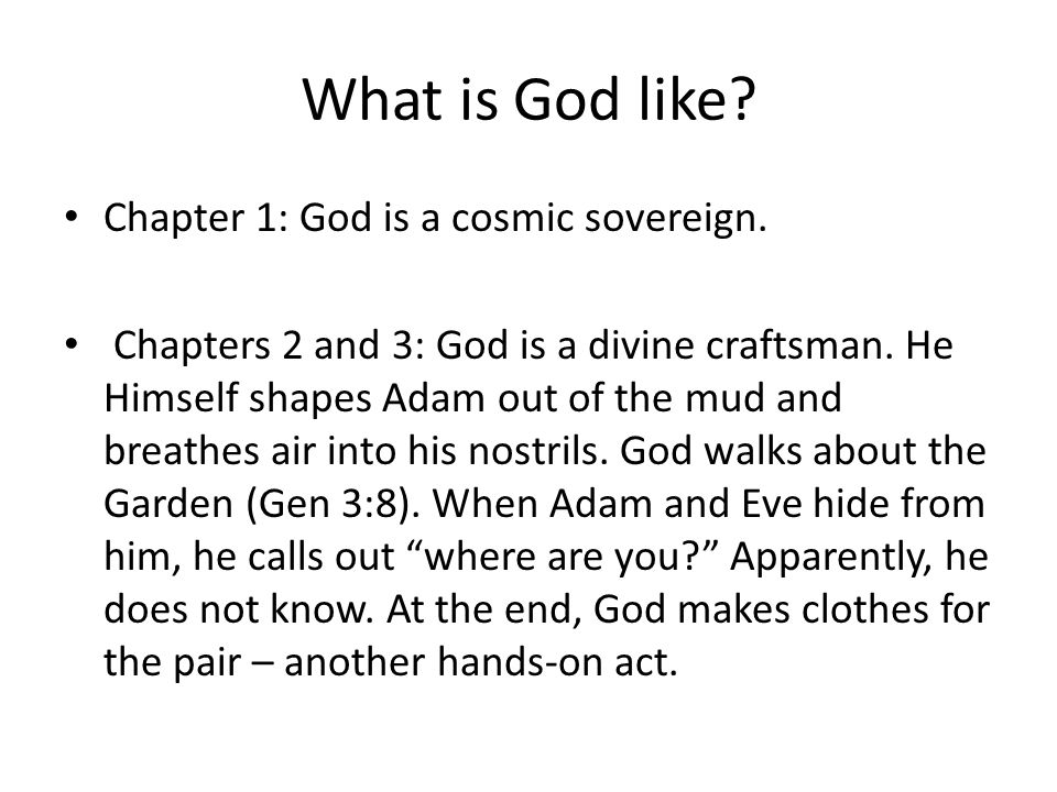 What is God like. Chapter 1: God is a cosmic sovereign.