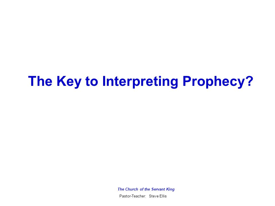 The Church of the Servant King Pastor-Teacher: Steve Ellis The Parable of the Sower Keys to Interpretation  Point of the Parable: The preaching of the Kingdom Gospel will not result in the conversion of the entire nation of Israel.