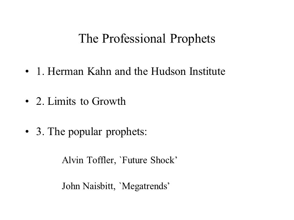 The Professional Prophets 1. Herman Kahn and the Hudson Institute 2.