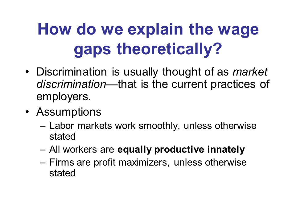 How do we explain the wage gaps theoretically.