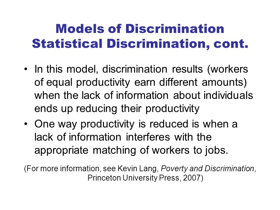 Models of Discrimination Statistical Discrimination, cont.