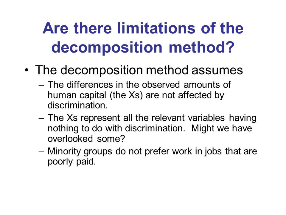 Are there limitations of the decomposition method.