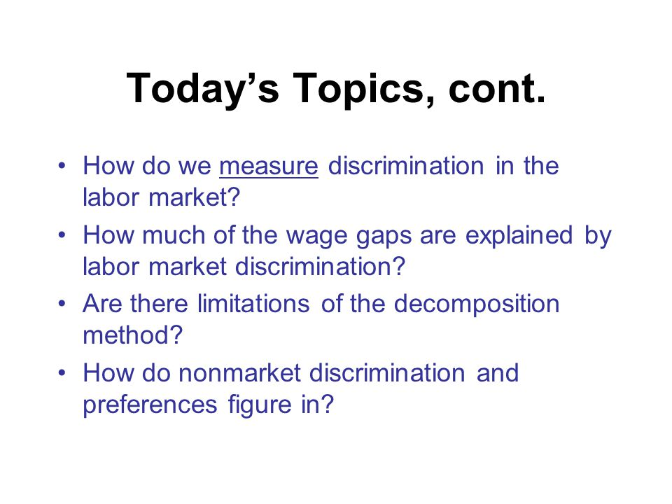 Today's Topics, cont.Why would the labor market preferences of men and women differ.