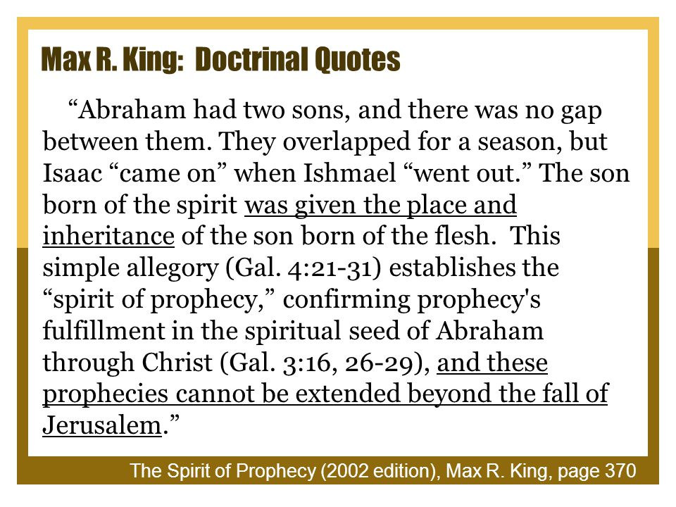 Max R. King: Doctrinal Quotes Abraham had two sons, and there was no gap between them.