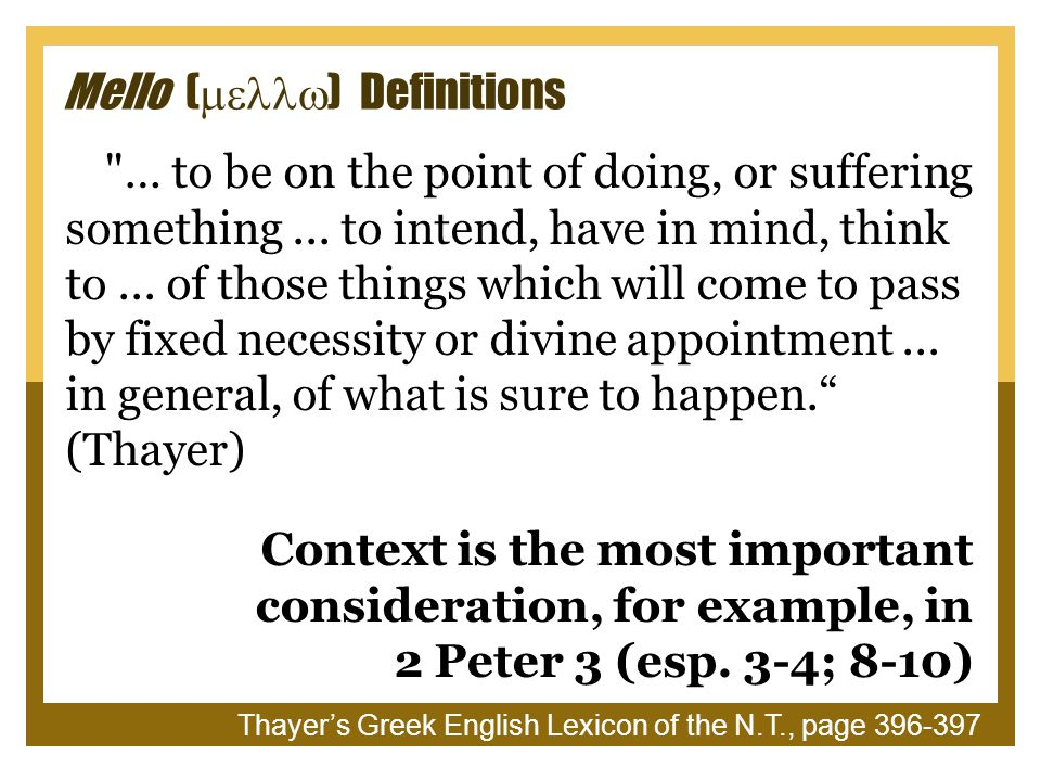 Mello (  ) Definitions … to be on the point of doing, or suffering something...