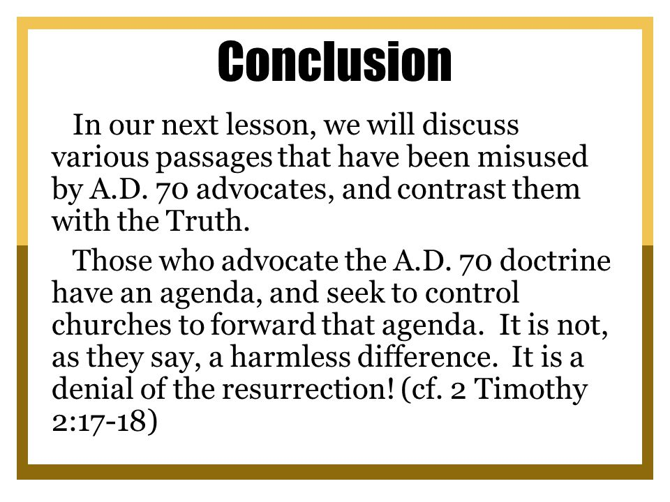 Conclusion In our next lesson, we will discuss various passages that have been misused by A.D.