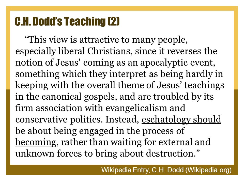 """C.H. Dodd's Teaching (2) """"This view is attractive to many people, especially liberal Christians, since it reverses the notion of Jesus' coming as an a"""
