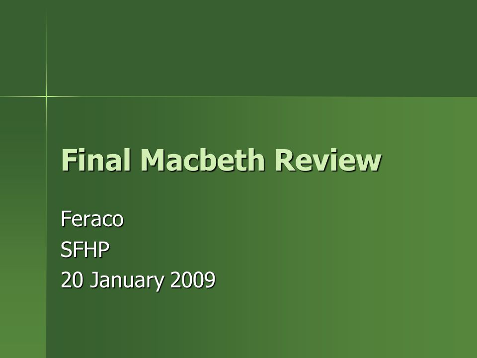 Final Macbeth Review FeracoSFHP 20 January 2009