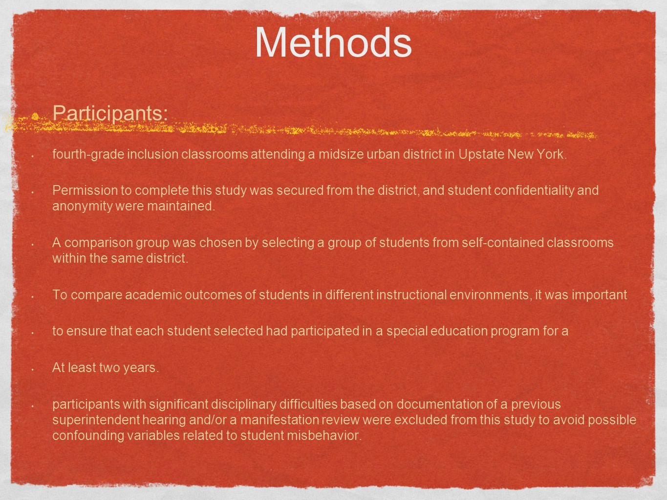 Methods Participants: fourth-grade inclusion classrooms attending a midsize urban district in Upstate New York. Permission to complete this study was