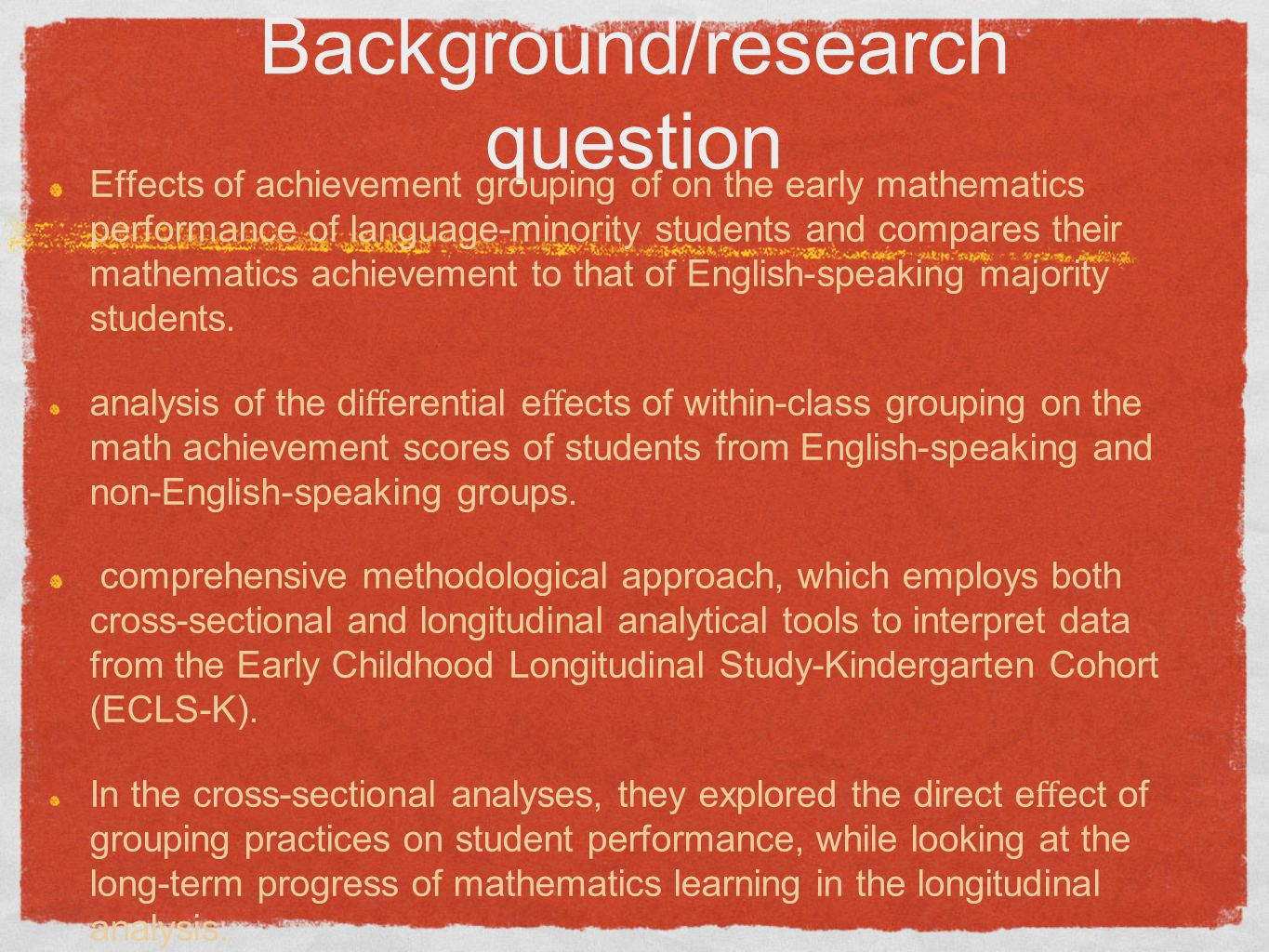 Background/research question Effects of achievement grouping of on the early mathematics performance of language-minority students and compares their