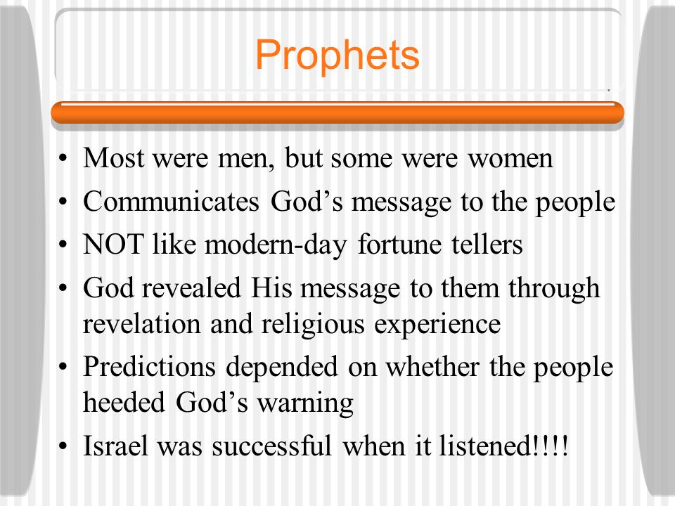 Prophecy The words of God, delivered through a spokesperson known as a prophet; generally calls for the Israelites to live justly and avoid idolatry