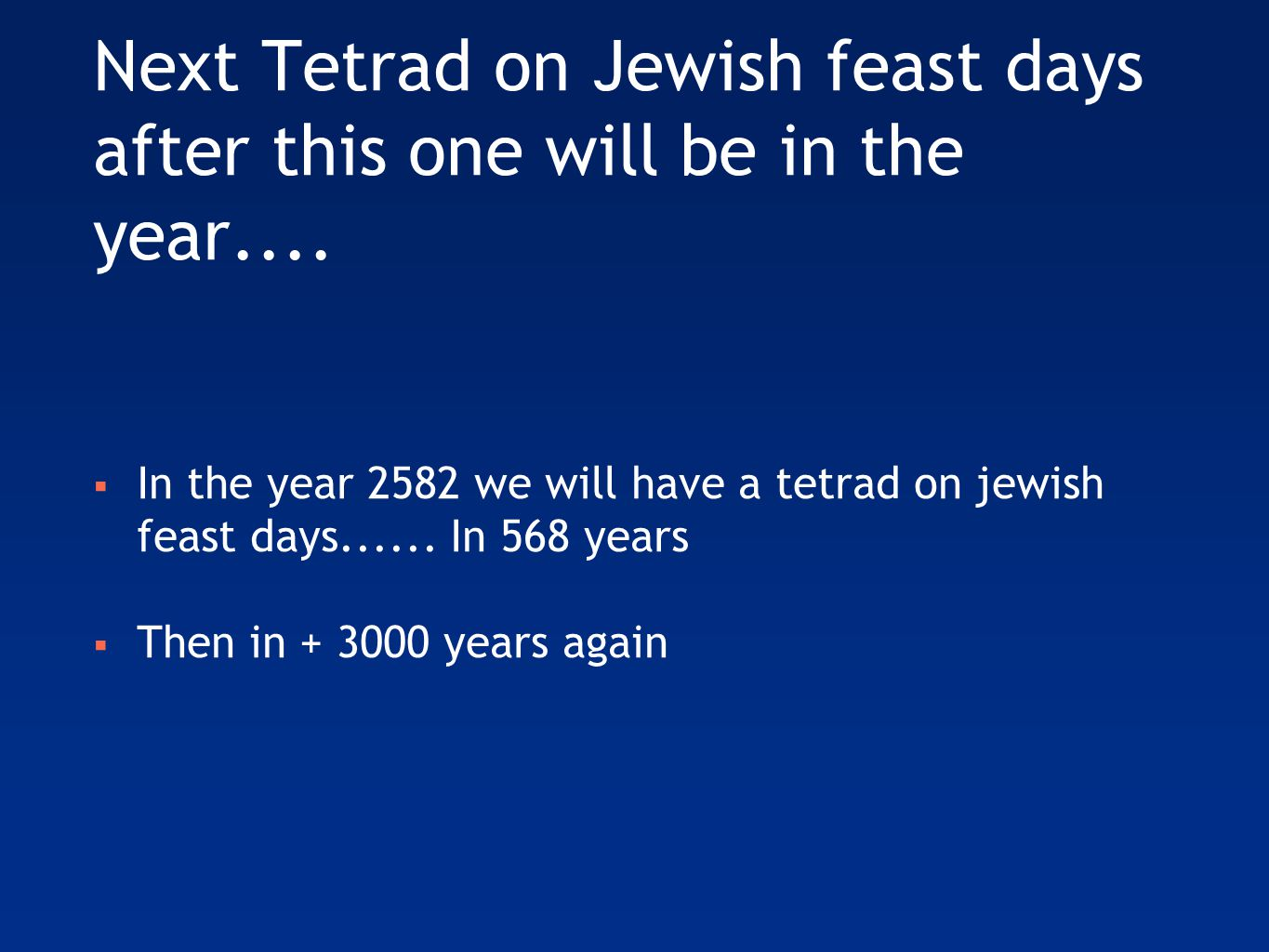 Next Tetrad on Jewish feast days after this one will be in the year....