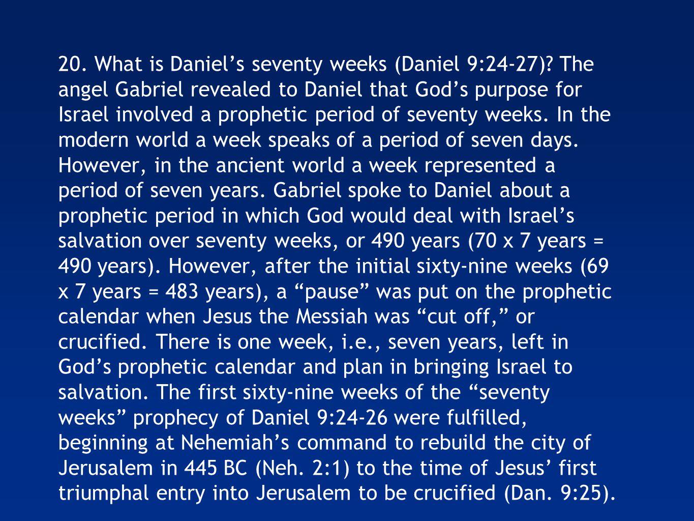 20. What is Daniel's seventy weeks (Daniel 9:24-27).