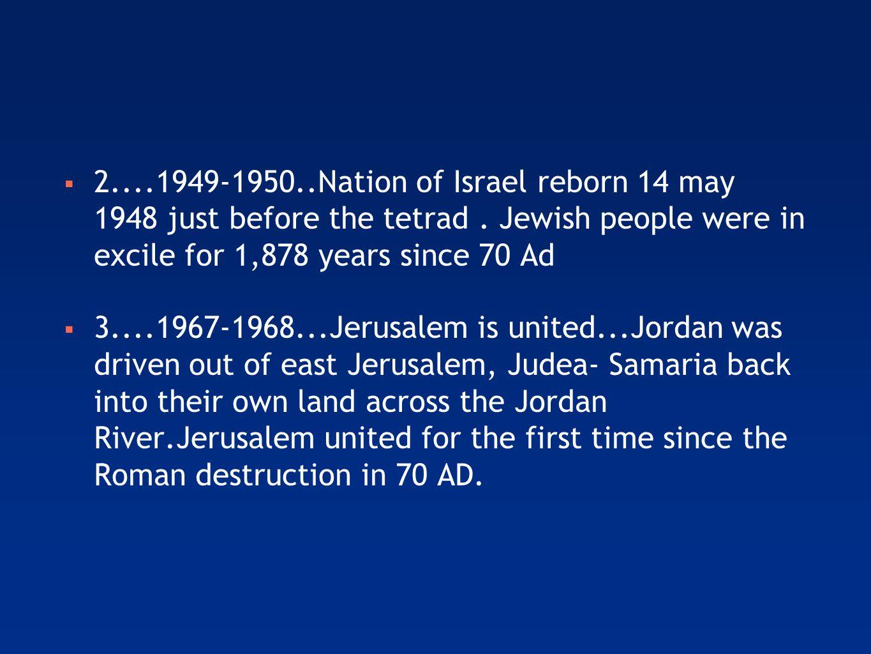  2....1949-1950..Nation of Israel reborn 14 may 1948 just before the tetrad.