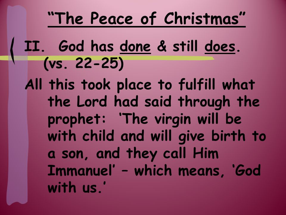 The Peace of Christmas II. God has done & still does.