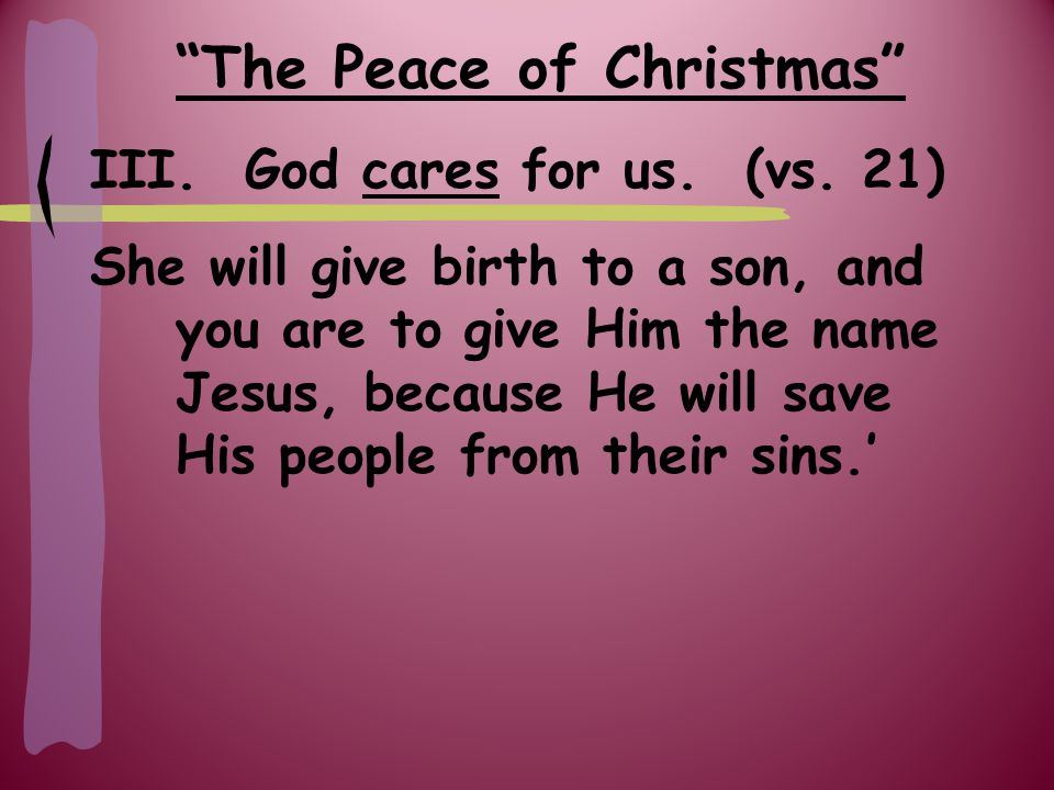 The Peace of Christmas III. God cares for us. (vs.