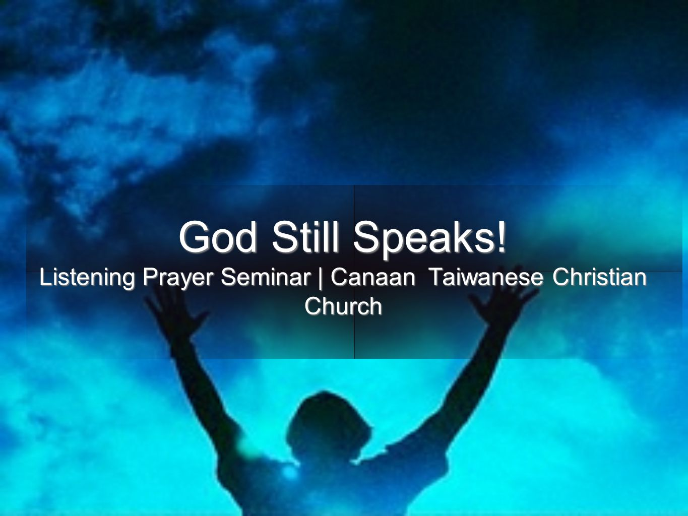 God Still Speaks! Listening Prayer Seminar | Canaan Taiwanese Christian Church