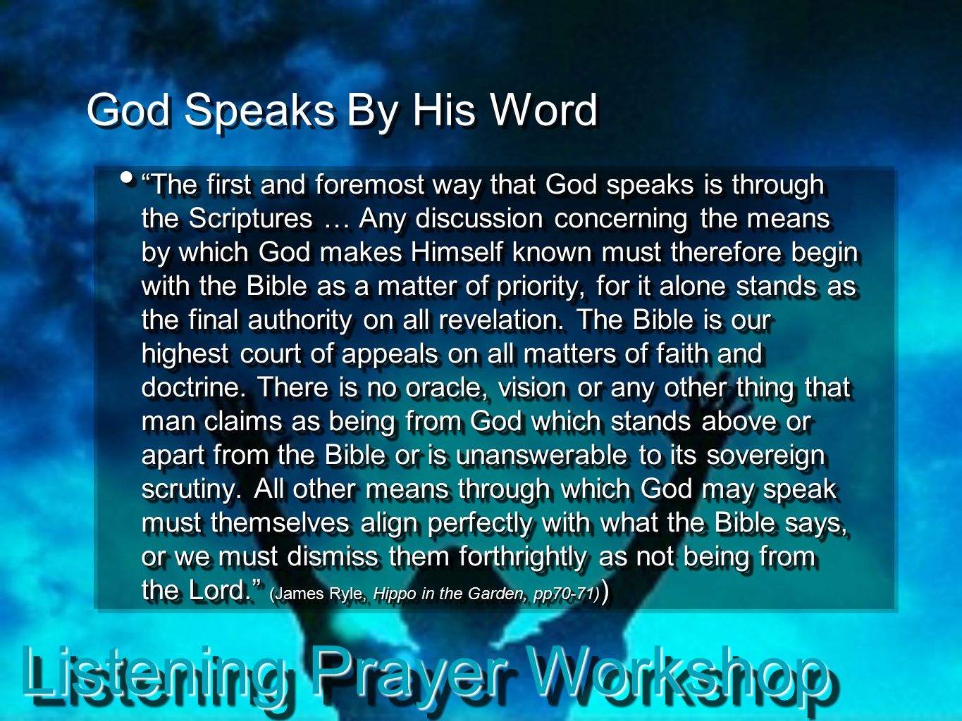 "Listening Prayer Workshop God Speaks By His Word ""The first and foremost way that God speaks is through the Scriptures … Any discussion concerning the"