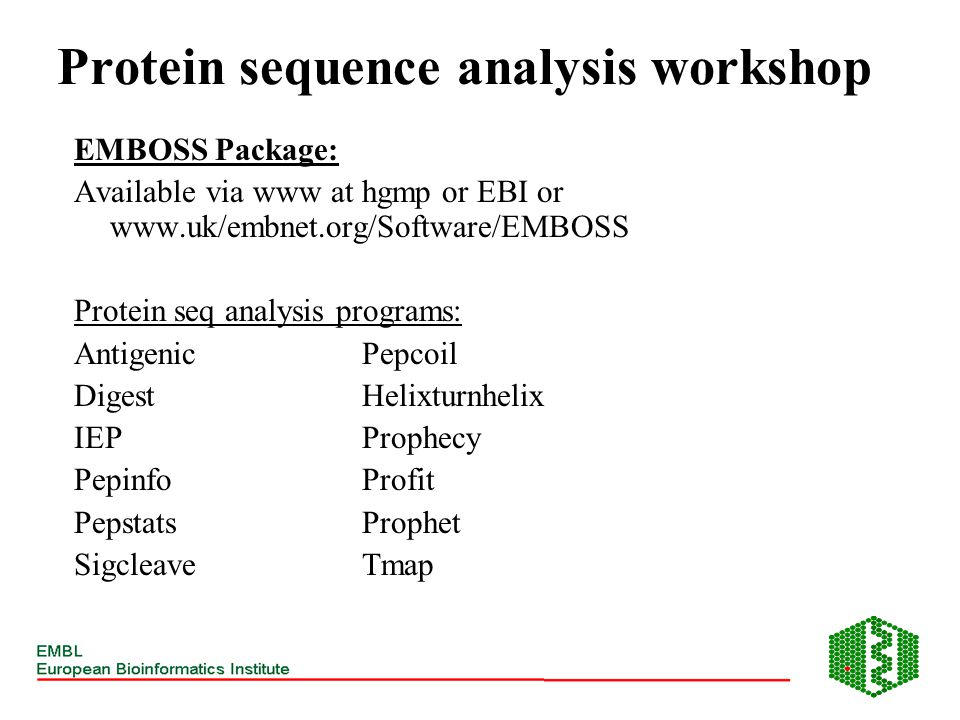 EMBOSS Package: Available via www at hgmp or EBI or www.uk/embnet.org/Software/EMBOSS Protein seq analysis programs: AntigenicPepcoil DigestHelixturnh