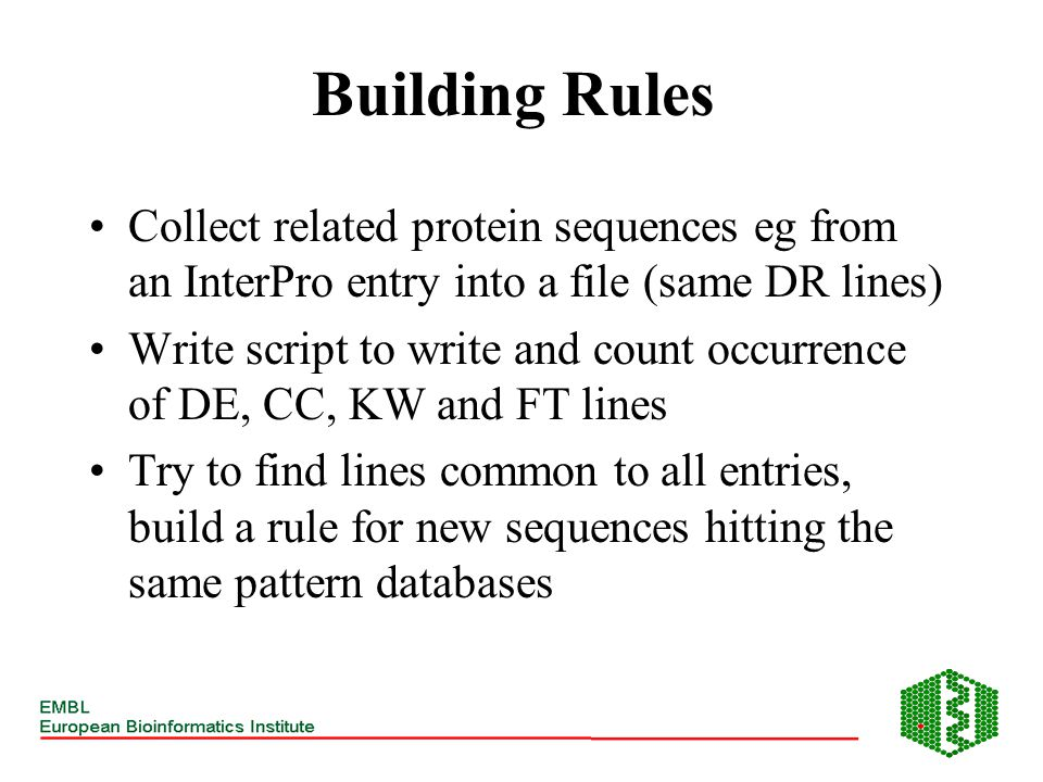 Building Rules Collect related protein sequences eg from an InterPro entry into a file (same DR lines) Write script to write and count occurrence of D