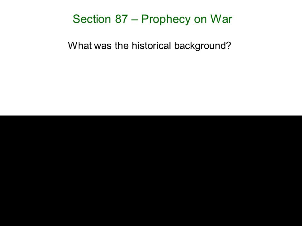 Section 87 – Prophecy on War What was the historical background