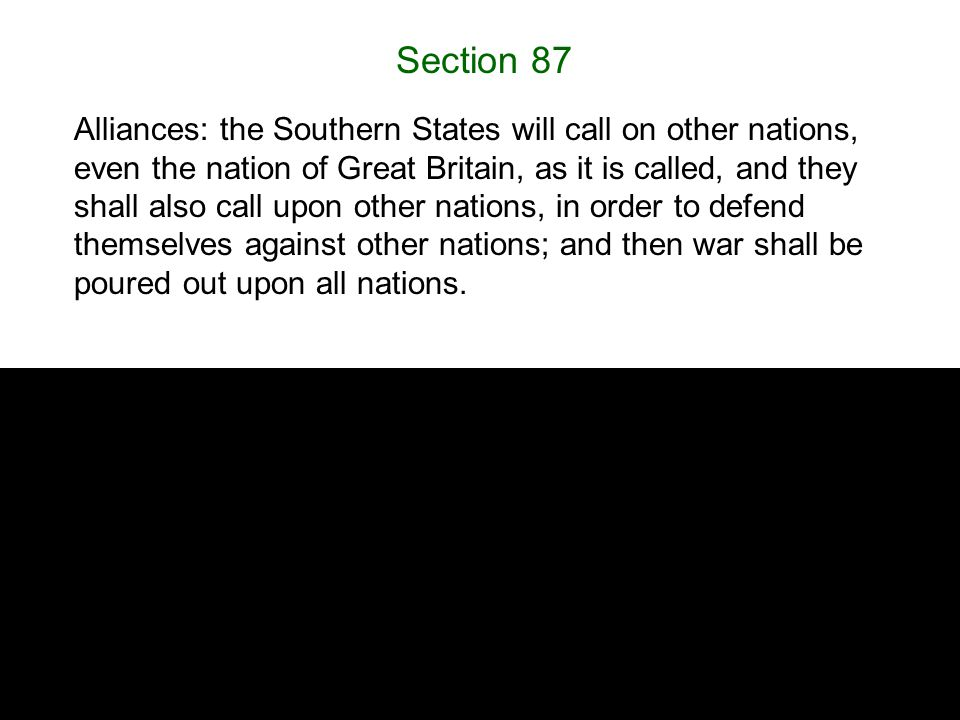 Section 87 Alliances: the Southern States will call on other nations, even the nation of Great Britain, as it is called, and they shall also call upon