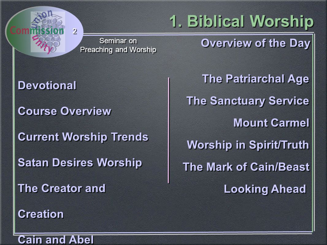 1. Biblical Worship Seminar on Preaching and Worship Seminar on Preaching and Worship 2 Devotional Course Overview Current Worship Trends Satan Desire
