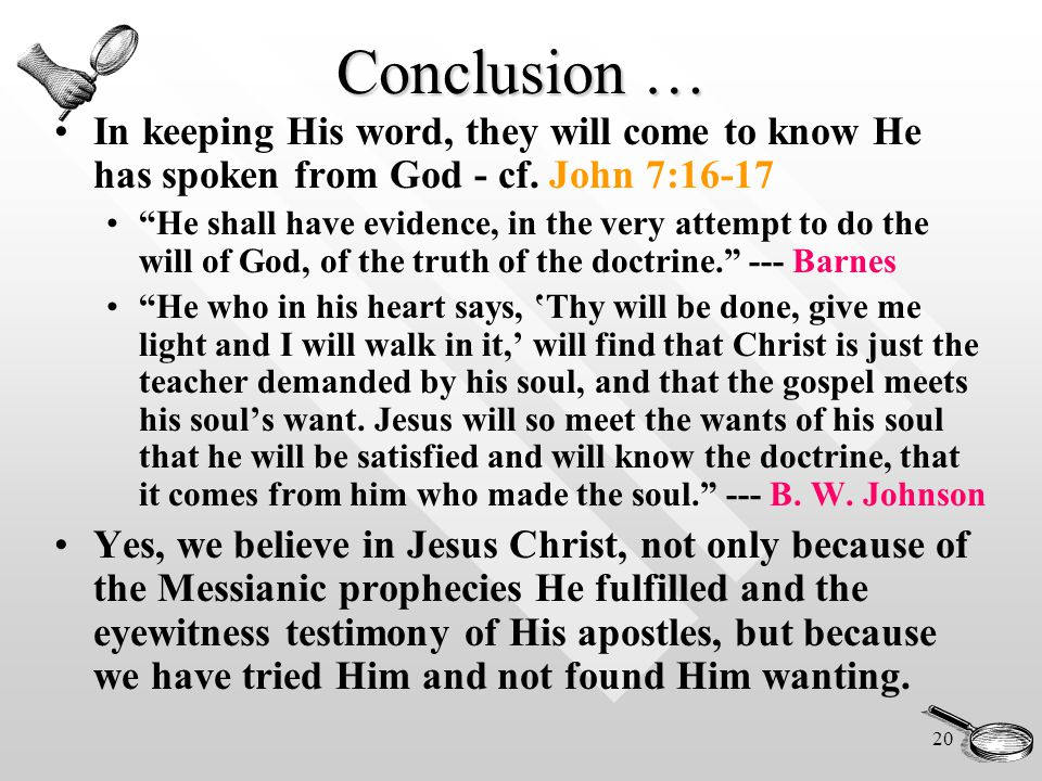 20 Conclusion … In keeping His word, they will come to know He has spoken from God - cf.
