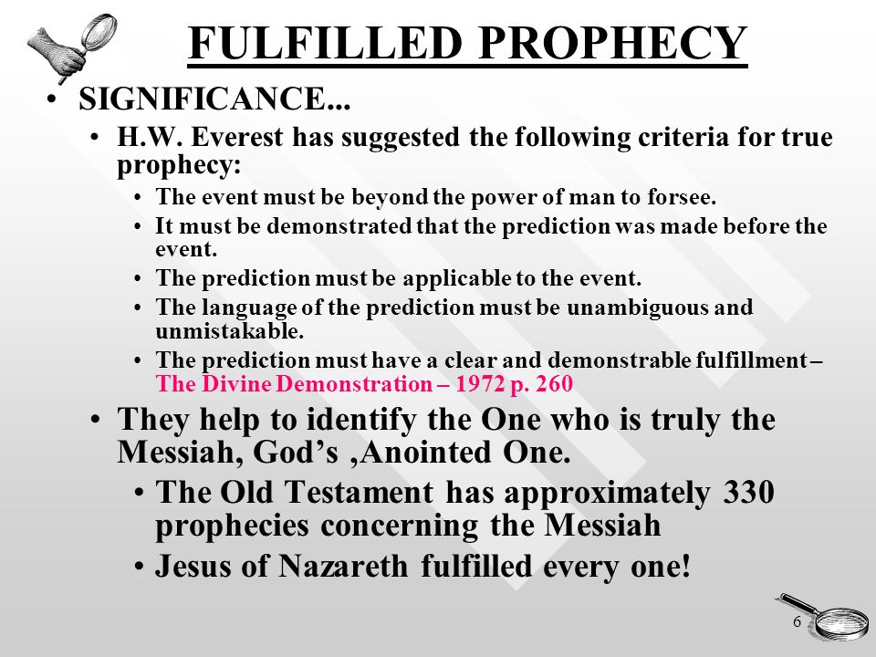 7 FULFILLED PROPHECY The mathematical probability of it being a coincidence is astounding.