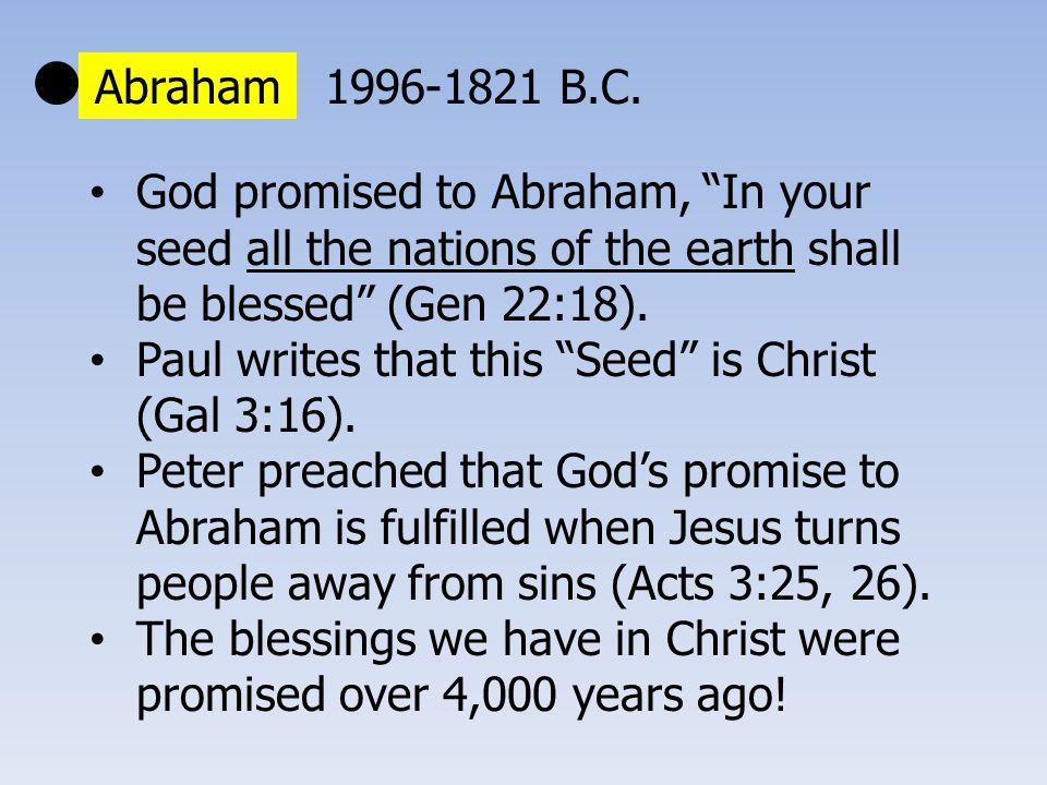 Abraham David The Promise of a Kingdom went from Abraham through David After 800 years, God said to David, And your house and your kingdom shall be established forever (2 Sam 7:16).