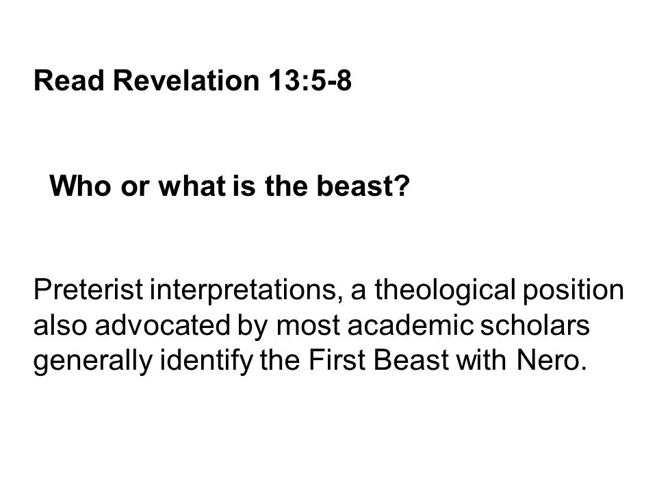 Read Revelation 13:5-8 Who or what is the beast.