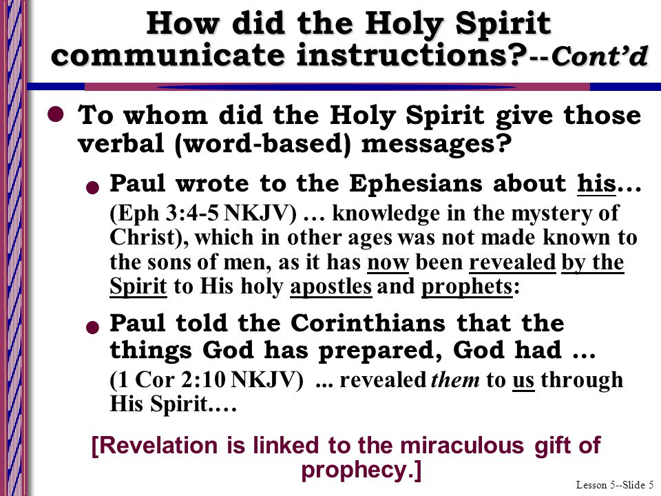 Lesson 5--Slide 5 To whom did the Holy Spirit give those verbal (word-based) messages.
