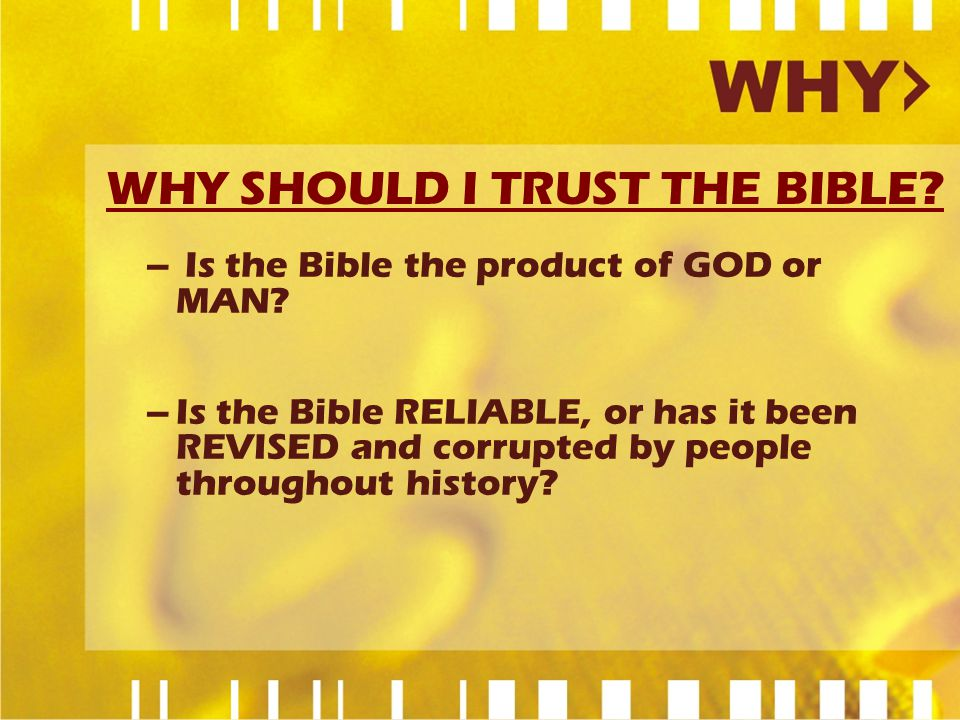 WHY SHOULD I TRUST THE BIBLE. – Is the Bible the product of GOD or MAN.