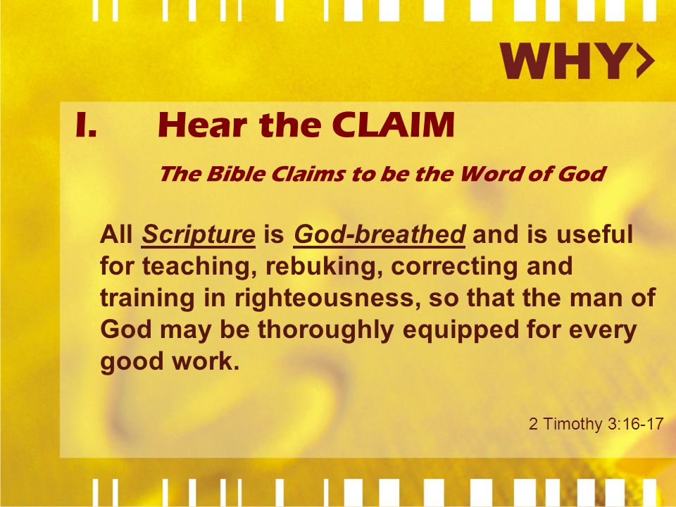 All Scripture is God-breathed and is useful for teaching, rebuking, correcting and training in righteousness, so that the man of God may be thoroughly equipped for every good work.
