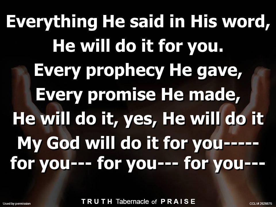 He will do it, He will do it, He will do it He'll do it, He'll do it, He'll do it He will do it, yes, He will do it, My God will do it for you.