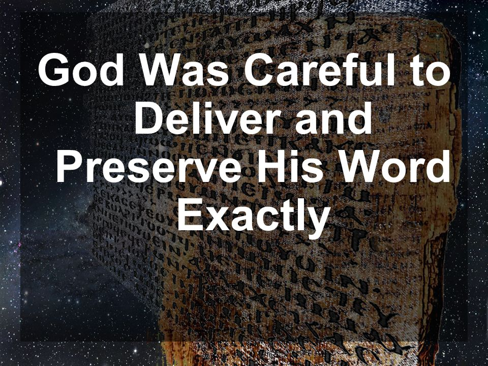 God Was Careful to Deliver and Preserve His Word Exactly
