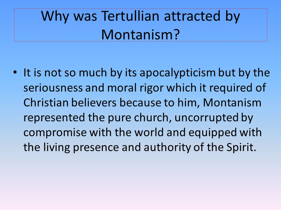 Why was Tertullian attracted by Montanism.